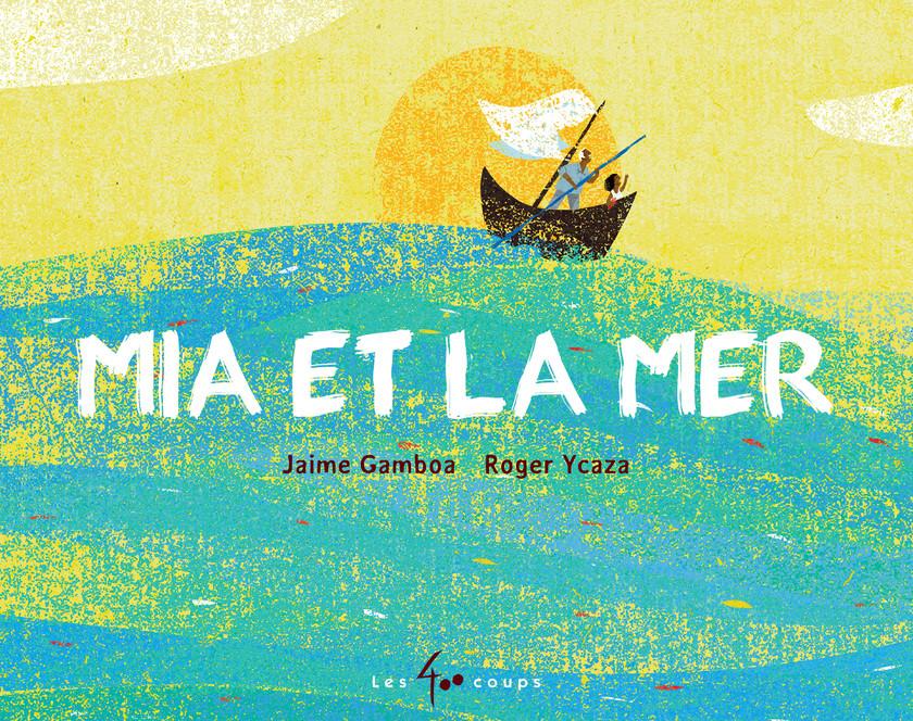 Jaime Gamboa、Roger Ycaza《米娅和海》(Mia et la mer)
